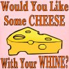 would-you-like-some-cheese-with-your-whine-whitetigerllccom-fbcomusapatriotgraphics.jpg